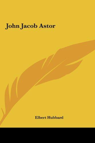 9781161437898: John Jacob Astor