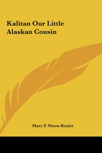 9781161438246: Kalitan Our Little Alaskan Cousin