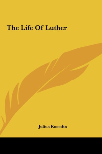 9781161439724: The Life Of Luther