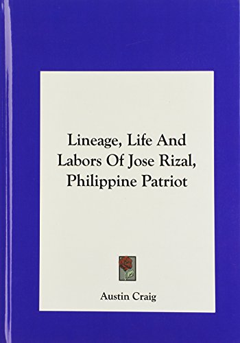 9781161439823: Lineage, Life And Labors Of Jose Rizal, Philippine Patriot
