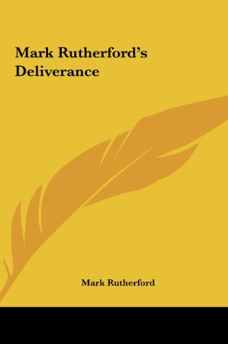 9781161441468: Mark Rutherford's Deliverance
