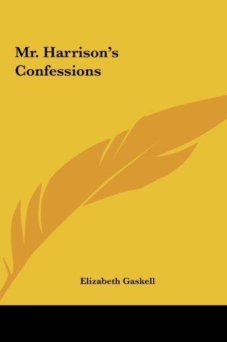 Mr. Harrison's Confessions (1161443614) by Gaskell, Elizabeth