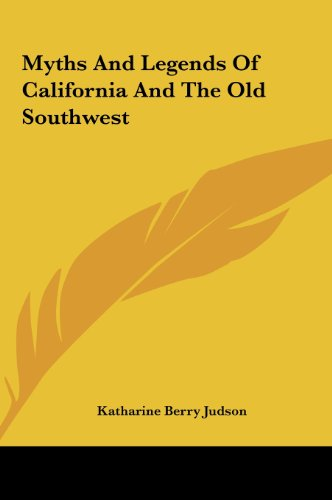 9781161444308: Myths And Legends Of California And The Old Southwest