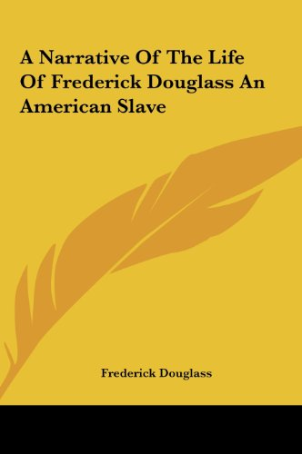 A Narrative of the Life of Frederick Douglass an American Slave (1161444440) by Frederick Douglass