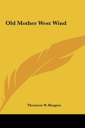 Old Mother West Wind (9781161445688) by Thornton W. Burgess