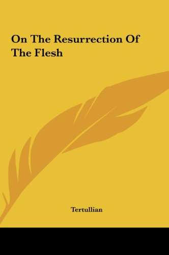 9781161446296: On The Resurrection Of The Flesh