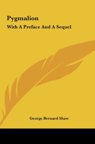 9781161449891: Pygmalion: With A Preface And A Sequel