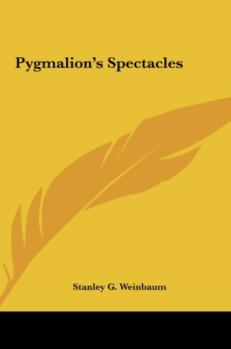 9781161449907: Pygmalion's Spectacles