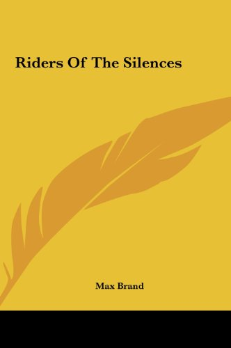 9781161450842: Riders Of The Silences
