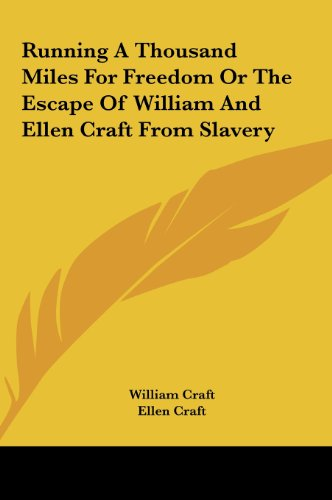 9781161451382: Running a Thousand Miles for Freedom or the Escape of William and Ellen Craft from Slavery