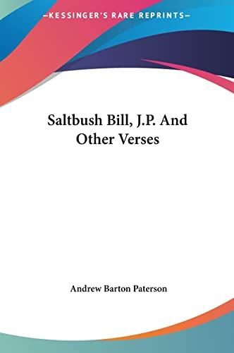 9781161451535: Saltbush Bill, J.P. And Other Verses