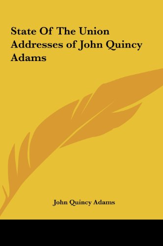 9781161453881: State of the Union Addresses of John Quincy Adams