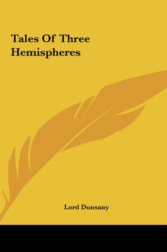 Tales of Three Hemispheres (116145540X) by Edward John Moreton Dunsany