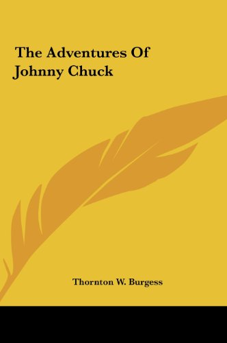 9781161456028: The Adventures Of Johnny Chuck