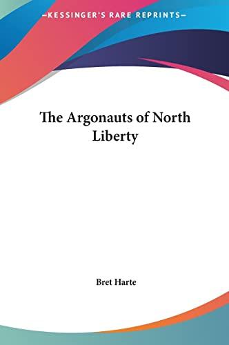 9781161456714: The Argonauts of North Liberty