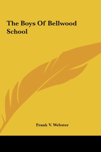 The Boys of Bellwood School (116145828X) by Webster, Frank V.