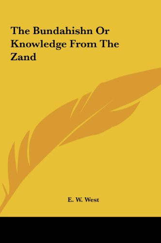 9781161458657: The Bundahishn or Knowledge from the Zand