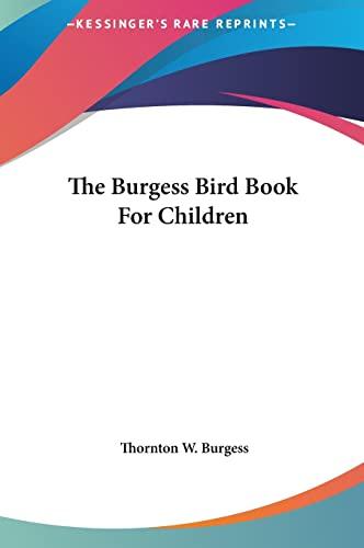 9781161458664: The Burgess Bird Book for Children