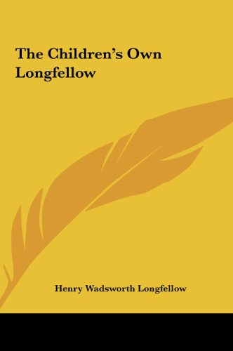 9781161459401: The Children's Own Longfellow