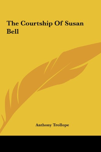 9781161460360: The Courtship of Susan Bell