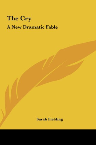 9781161460681: The Cry: A New Dramatic Fable