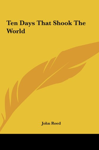 Ten Days That Shook The World (9781161460957) by John Reed