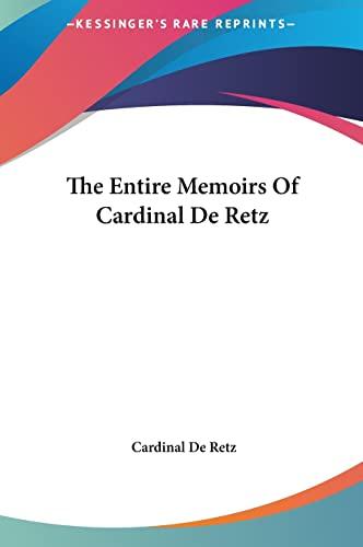 9781161462371: The Entire Memoirs Of Cardinal De Retz