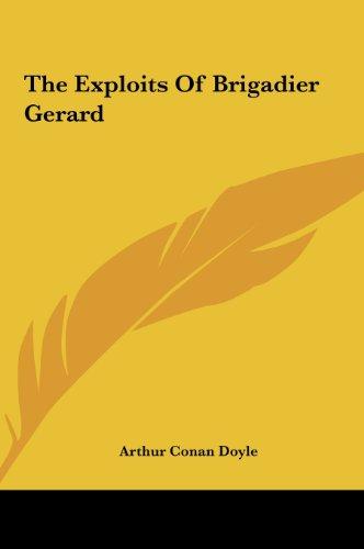 9781161462739: The Exploits of Brigadier Gerard the Exploits of Brigadier Gerard