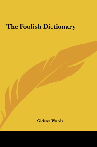 9781161463484: The Foolish Dictionary