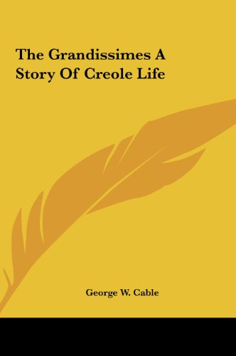 9781161464863: The Grandissimes a Story of Creole Life