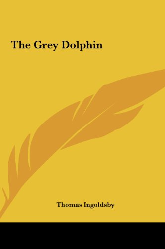 9781161465211: The Grey Dolphin