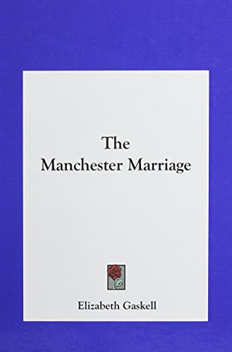 9781161470147: The Manchester Marriage