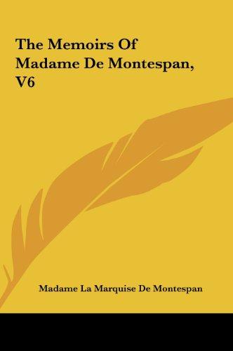 9781161470505: The Memoirs Of Madame De Montespan, V6