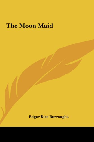 The Moon Maid the Moon Maid (9781161471311) by Edgar Rice Burroughs