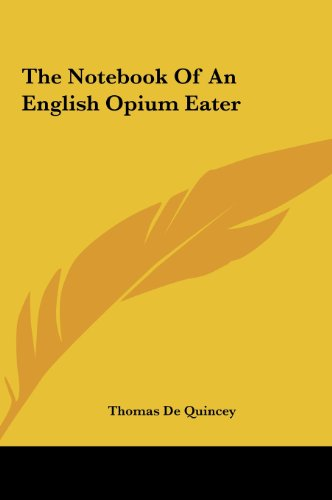 9781161472141: The Notebook Of An English Opium Eater