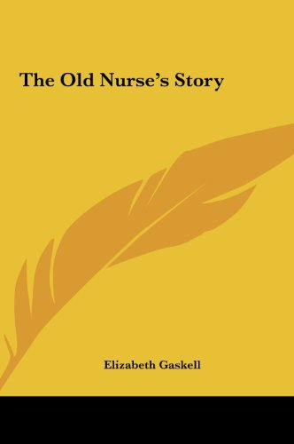 9781161472400: The Old Nurse's Story