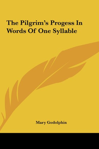 9781161473384: The Pilgrim's Progess in Words of One Syllable