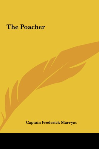 The Poacher the Poacher (9781161473582) by Frederick Marryat