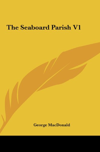 The Seaboard Parish V1 (1161476407) by MacDonald, George