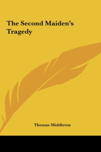 The Second Maiden's Tragedy (1161476490) by Thomas Middleton