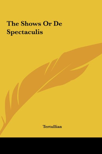 9781161476934: The Shows Or De Spectaculis