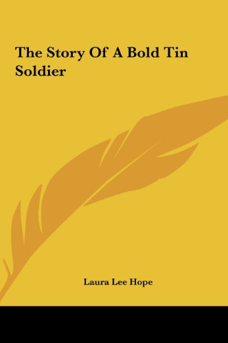 The Story of a Bold Tin Soldier (9781161477795) by Laura Lee Hope