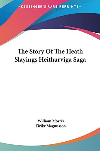 9781161478150: The Story Of The Heath Slayings Heitharviga Saga