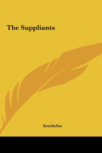 9781161478440: The Suppliants