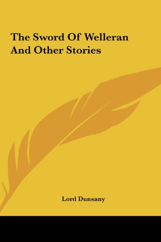 The Sword of Welleran and Other Stories (1161478612) by Edward John Moreton Dunsany