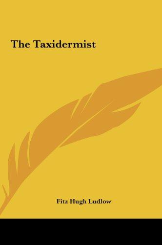 9781161478778: The Taxidermist