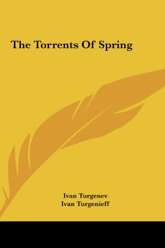The Torrents of Spring the Torrents of Spring (1161479155) by Ivan Sergeevich Turgenev