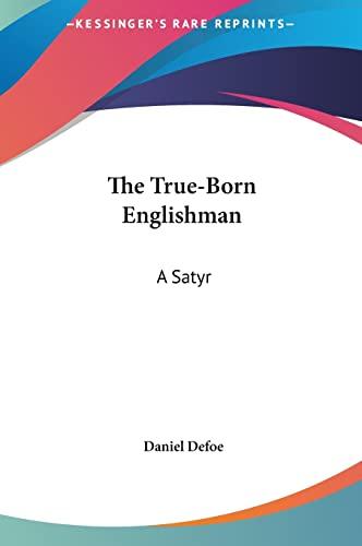 9781161479607: The True-Born Englishman: A Satyr