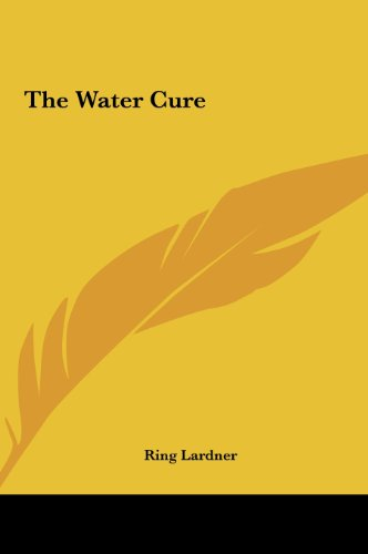 The Water Cure (1161480609) by Lardner, Ring Jr.