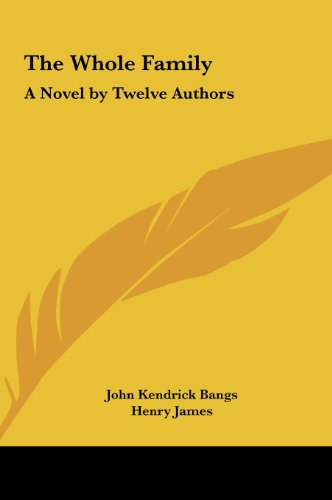 9781161480955: The Whole Family: A Novel by Twelve Authors